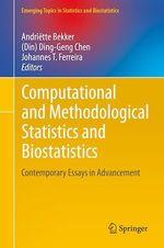 Computational and Methodological Statistics and Biostatistics  - Andriëtte Bekker - (Din) Ding-Geng Chen - Johannes T. Ferreira