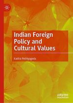 Indian Foreign Policy and Cultural Values  - Kadira Pethiyagoda