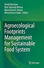 Agroecological Footprints Management for Sustainable Food System  - Ram Swaroop Meena - Arnab Banerjee - Manoj Kumar Jhariya - Dhiraj Kumar Yadav