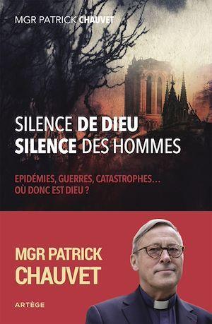 Silence de Dieu, silence des hommes  - Patrick Chauvet