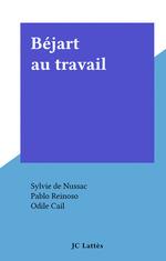 Béjart au travail  - Sylvie De Nussac
