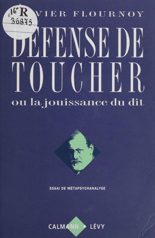 Défense de toucher ou la Jouissance du dit