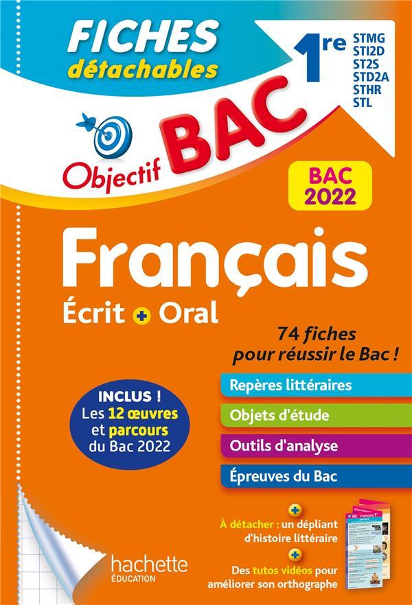 objectif bac ; français écrit et oral ; 1re STMG, STI2D, ST2S, STD2A, STHR, STL ; fiches détachables (édition 2022)