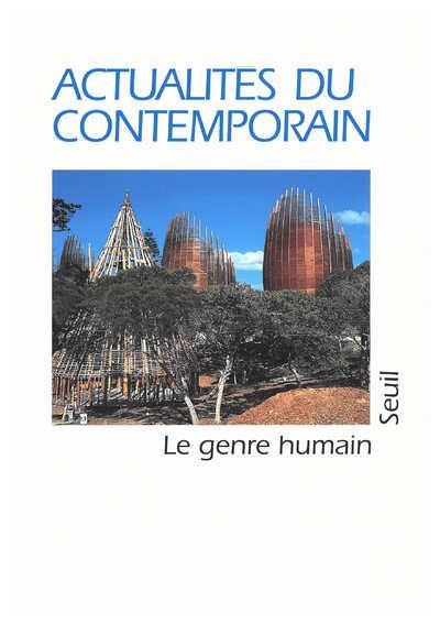 Le genre humain n.35 ; actualites du contemporain