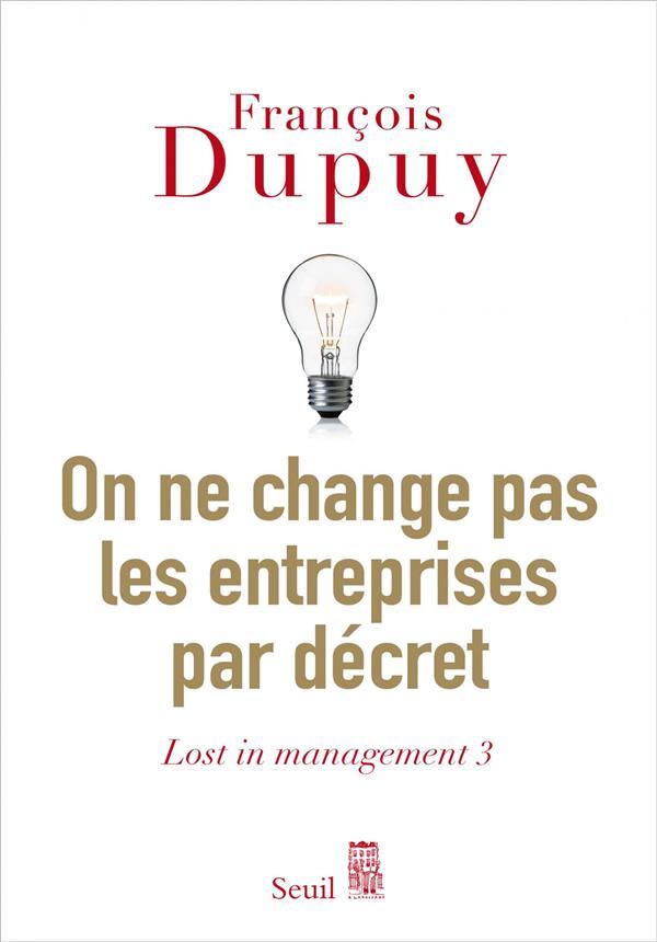 Lost in management t.3 ; on ne change pas les entreprises par décret