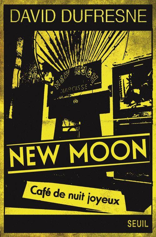 New Moon ; café de nuit joyeux