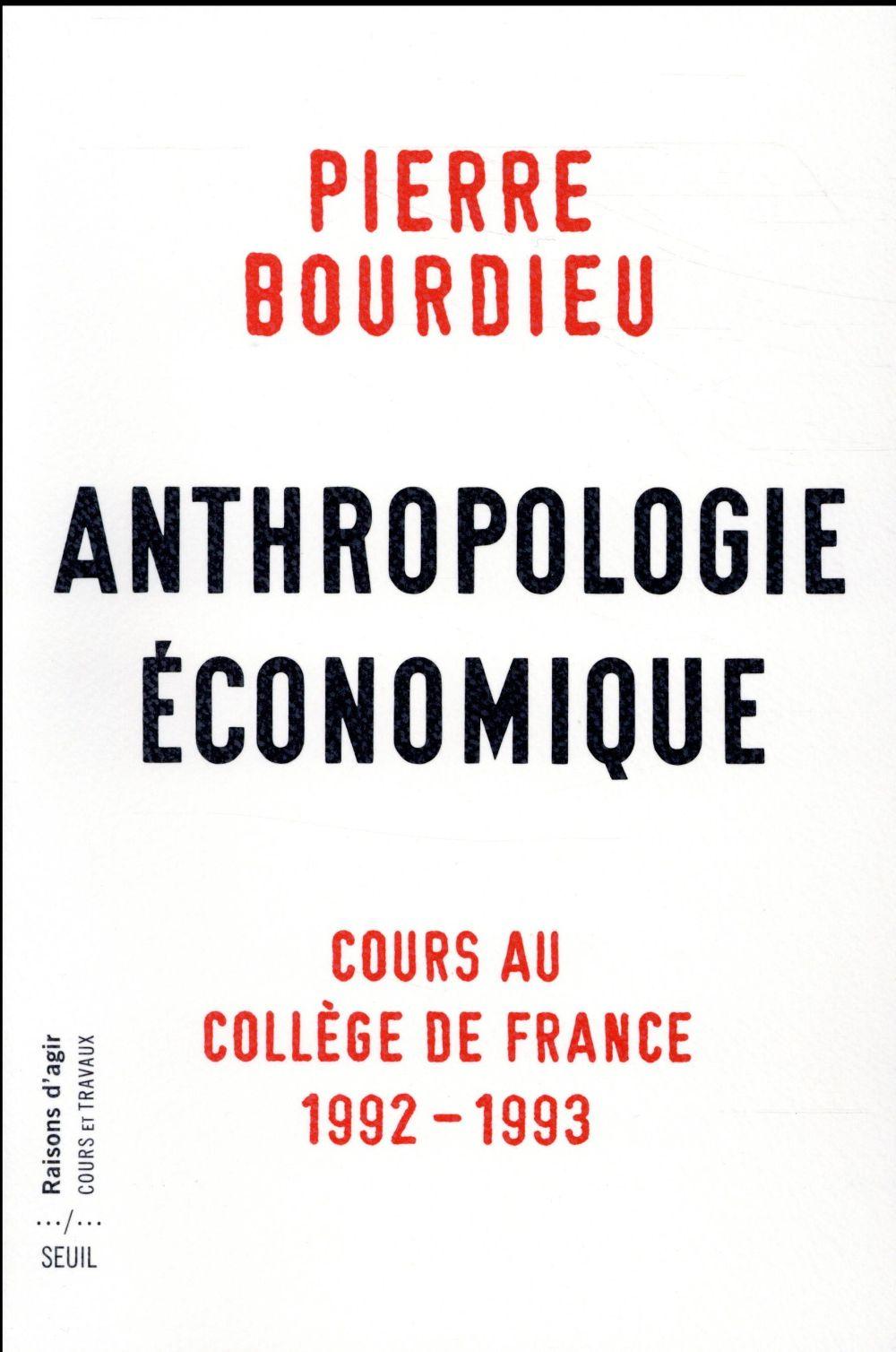 Anthropologie économique ; cours au Collège de France ; 1992-1993