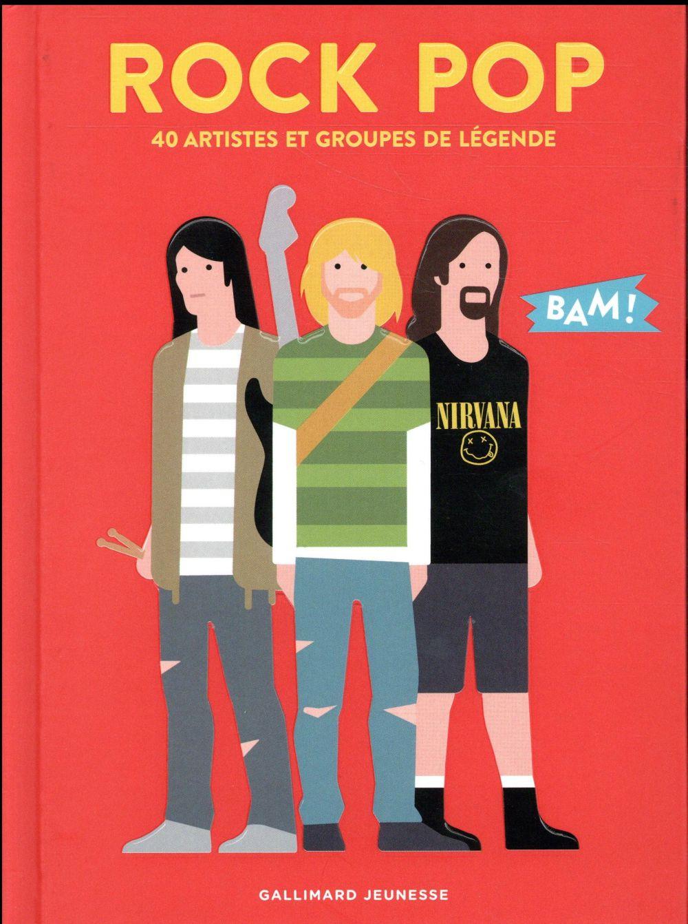 Rock pop ; 40 artistes et groupes de légende