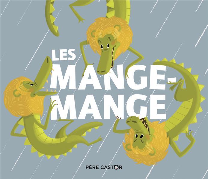LES MANGE-MANGE
