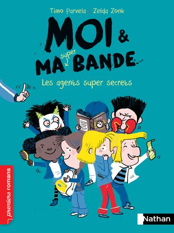 MOI ET MA SUPER BANDE : LES AGENTS SUPER SECRETS