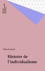 Vente Livre Numérique : Histoire de l'individualisme  - Alain Laurent