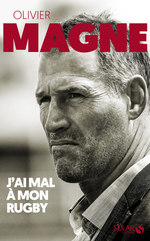 Olivier Magne ; j'ai mal à mon rugby