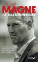 Olivier Magne ; j'ai mal à mon rugby  - Christian JAURENA