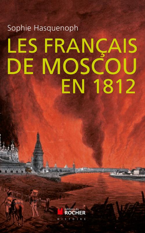 Les français de Moscou en 1812