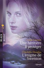 Vente EBooks : Une héritière à protéger - L'énigme de Swenson (Harlequin Black Rose)  - Carla Cassidy - Charlotte Douglas