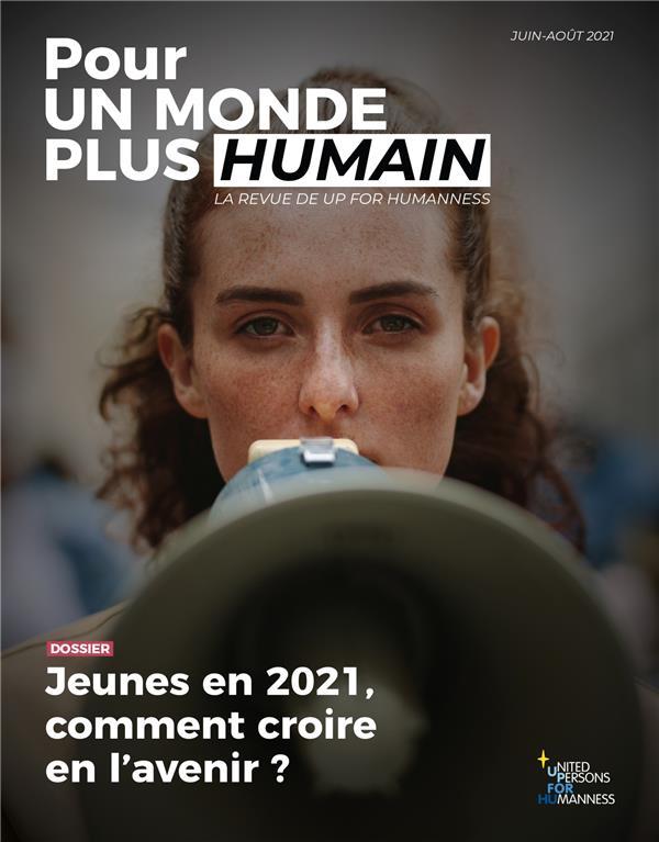 pour un monde plus humain n.4 ; jeunes en 2021, comment croire en l'avenir ?