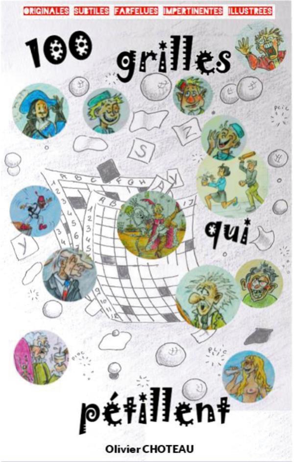 100 grilles qui pétillent ; 100 grilles de mots-croisés inédites avec indices et solutions