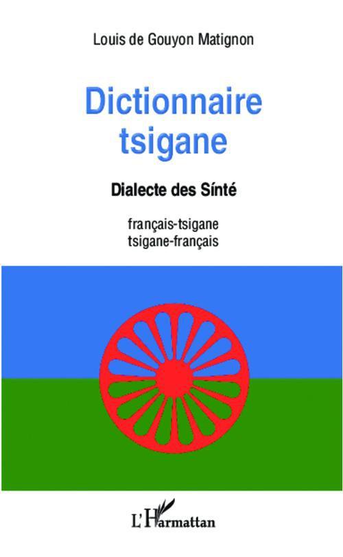Dictionnaire tsigane ; dialecte des Sinté -  francais - tsigane / tsigane - francais