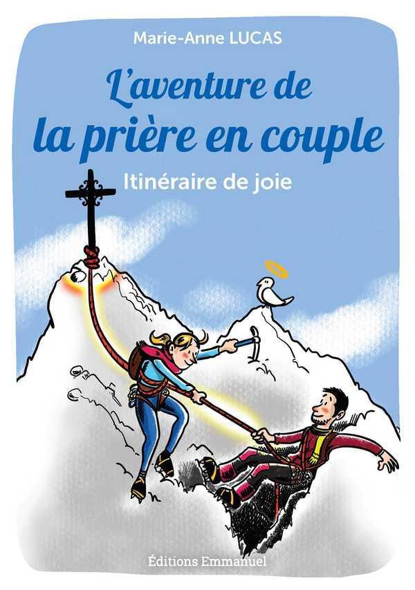 L'aventure de la prière en couple ; itinéraire de joie