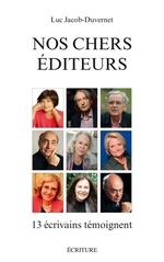 Nos chers éditeurs  - Luc Jacob-duvernet