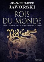Vente EBooks : Chasse royale II - Les Grands Arrières  - Jean-Philippe Jaworski