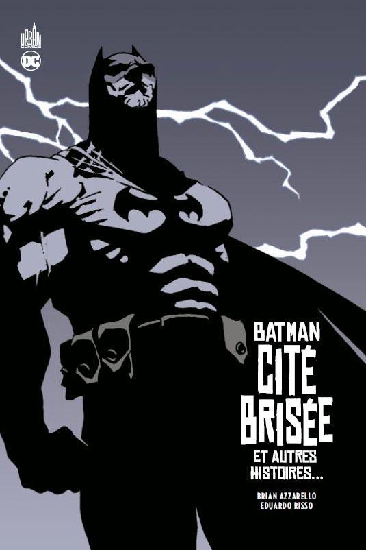 Batman ; cité brisée et autres histoires...
