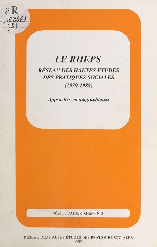 Le RHEPS, réseau des hautes études des pratiques sociales, 1979-1989