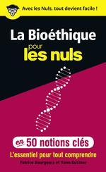 Vente Livre Numérique : La Bioéthique pour les Nuls en 50 notions clés  - Patrice BOURGEOIS - Yann BUTTNER