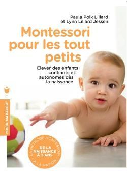 Montessori De 0 A 3 Ans ; L'Education Commence Des La Naissance