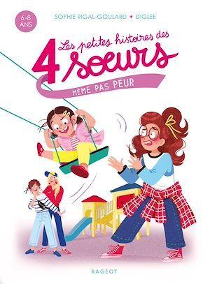Les petites histoires des 4 soeurs ; même pas peur