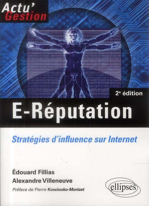 E-Reputation Strategies D'Influence Sur Internet 2eme Edition
