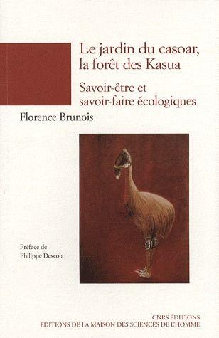Le jardin du casoar, la forêt des kasua ; savoir-être et savoir-faire écologiques