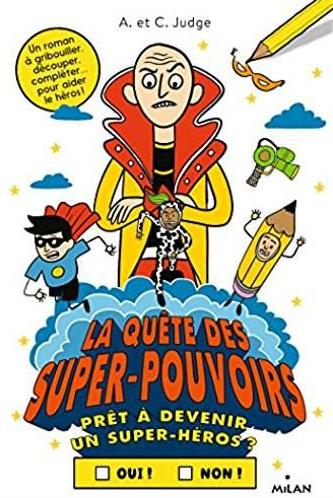PRET A AIDER LE HEROS ? T.3  -  LA QUETE DES SUPER-POUVOIRS  JUDGE, CHRIS