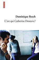 Vente Livre Numérique : C'est qui Catherine Deneuve ?  - Dominique Resch
