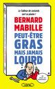 Peut-être gras mais jamais lourd  - Bernard Mabille