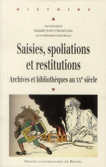 Saisies, spoliations et restitutions ; archives et bibliothèques au XX siècle