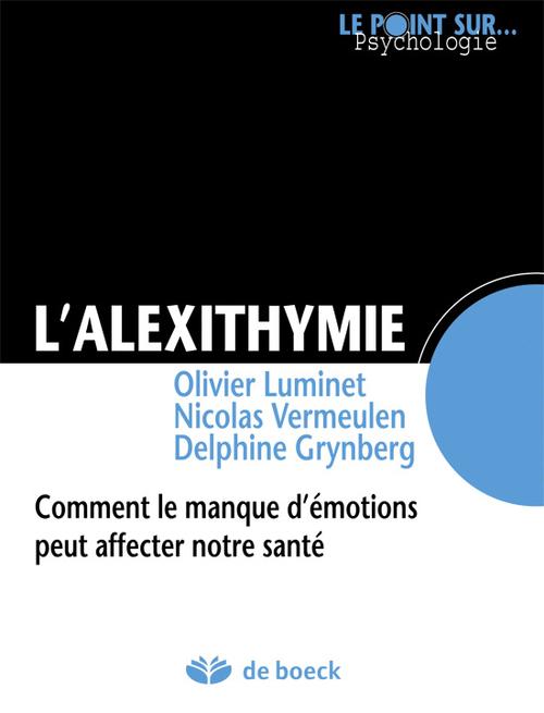L'alexithymie ; comment le manque d'émotions peut affecter notre santé