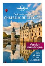 Châteaux de la Loire - Explorer la région