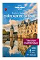 Châteaux de la Loire - Explorer la région  - LONELY PLANET FR
