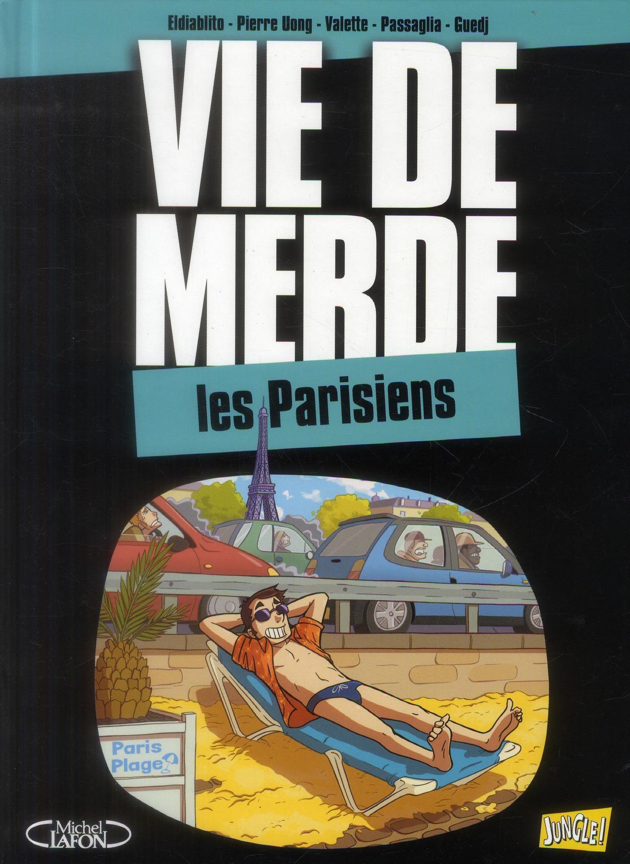 Vie de merde t.12 ; les Parisiens