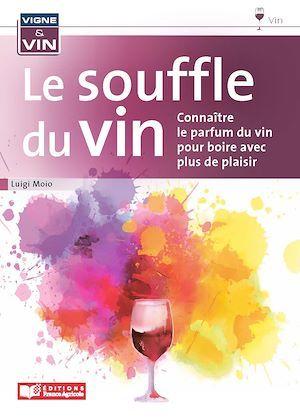 le souffle du vin ; connaître le parfum du vin pour boire avec plus de plaisir