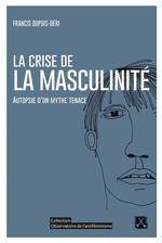 Couverture de Crise De La Masculinite (La)