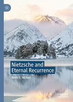 Nietzsche and Eternal Recurrence  - Bevis E. Mcneil