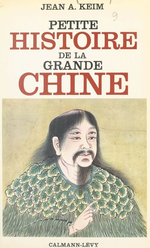 Petite histoire de la grande Chine  - Jean-Alphonse Keim