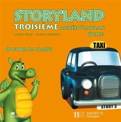 STORYLAND ; anglais ; cycle 3 ; 3e année ; cd audio pour la classe