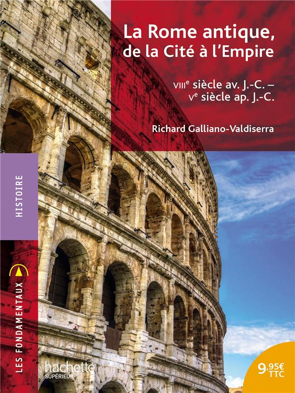 La Rome antique, de la cité à l'empire ; VIIIe siècle av. J.-C. - Ve siècle ap. J.-C.