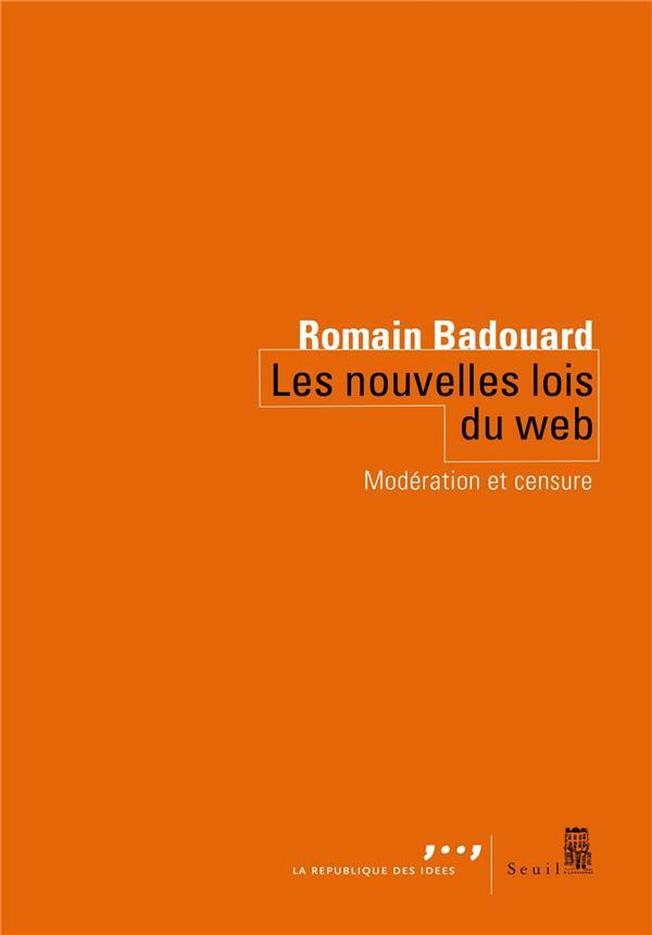 LES NOUVELLES LOIS DU WEB  -  MODERATION ET CENSURE