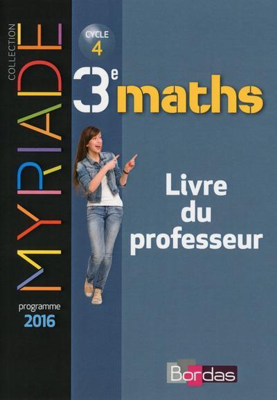 MYRIADE ; mathématiques ; 3ème ; livre du professeur (édition 2016)