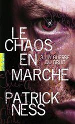 Vente EBooks : Le Chaos en marche (Tome 3) - La Guerre du Bruit  - Patrick NESS