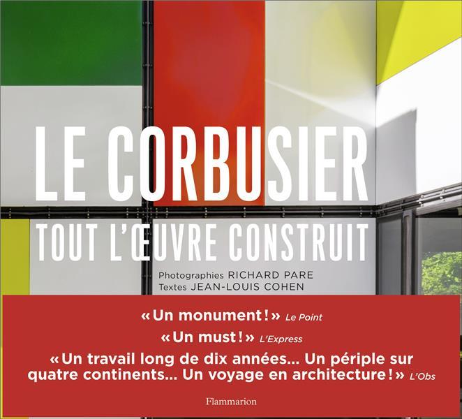 Le Corbusier ; tout l'oeuvre construit